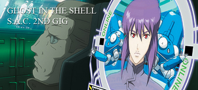 Ghost in the Shell: Stand Alone Complex - 2nd Gig © © 2002-2005 Shirow Masamune-Production I.G/KODANSHA